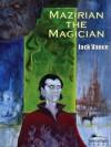 Mazirian the Magician - Jack Vance