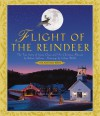 Flight of the Reindeer: The True Story of Santa Claus and His Christmas Mission - Robert Sullivan