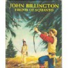 John Billington, Friend of Squanto - Clyde Robert Bulla, Peter D. Burchard
