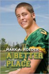 A Better Place - Mark A. Roeder