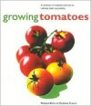 Growing Tomatoes: The Kitchen Garden - Richard Bird, Christine France
