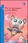 No te acerques a este libro - Cecilia Pisos