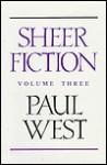 Sheer Fiction, Vol. 3 - Paul West