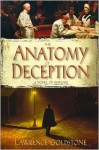 The Anatomy of Deception - Lawrence Goldstone, David Ackroyd