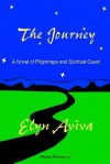 The Journey: A Novel of Pilgrimage and Spiritual Quest - Elyn Aviva