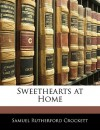 Sweethearts at Home - S.R. Crockett