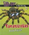 Tarantulas: Cool Pets! - Alvin Silverstein, Virginia Silverstein, Laura Silverstein Nunn