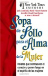 Sopa de pollo para el alma de la mujer: Relatos que conmueven los corazones y ponen fuego en los espiritus de las mujeres (Chicken Soup for the Soul) - Jack Canfield, Mark Victor Hansen, Jennifer Hawthorne