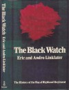 Black Watch: History of the Royal Highland Regiment - Eric Linklater, Andro Linklater