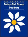The Guide for Daisy Girl Scout Leaders - Girl Scouts of the U.S.A.