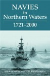 Navies in Northern Waters (Cass Series: Naval Policy and History) - Tom Kristiansen, Rolf Hobson