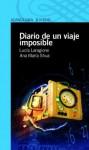 Diario de un viaje imposible - Lucia Laragione, Ana María Shua
