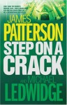 Step On A Crack - James Patterson, Michael Ledwidge