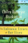 Unknown Errors of Our Lives - Chitra Banerjee Divakaruni