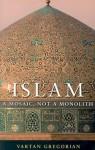 Islam: A Mosaic, Not a Monolith - Vartan Gregorian