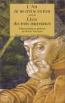 L'Art de ne croire en rien, suivi de : Livre des trois imposteurs - Raoul Vaneigem, Various, Georges Minois