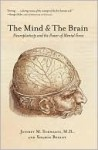 The Mind and the Brain: Neuroplasticity and the Power of Mental Force - Jeffrey M. Schwartz, Sharon Begley