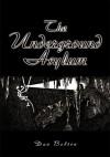 The Underground Asylum - Dan Belton