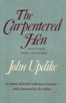 The Carpentered Hen - John Updike