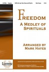 Freedom: A Medley of Spirituals - Mark Hayes