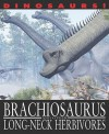 Brachiosaurus And Other Long Necked Herbivores (Dinosaurs!) - David West