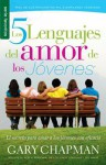 The Cinco Lenguajes del Amor de Los Jvenes, Los / Five Love Languages of Teenagers - Gary Chapman