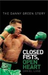 Closed Fists, Open Heart: The Danny Green Story - Danny Green, Daniel Lane