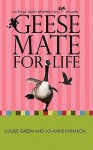 Geese Mate for Life: An Email Diary Between Two Real Women - Louise Green, Jo-Anne Kyriakou