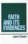 Faith and Its Evidences - John Owen