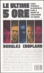 Le ultime 5 ore - Douglas Coupland, Marco Pensante