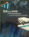 Selling: The Profession- Focusing On Building Relationships, 5th Edition - David J. Lill, Jennifer K. Lill