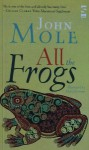 All The Frogs - John Mole, Mary Norman
