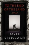 To the End of the Land - David Grossman, Jessica Cohen