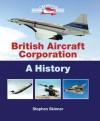 British Aircraft Corporation: A History - Stephen Skinner