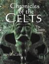 Chronicles of The Celts: The Classic Sagas - Iain Zaczek