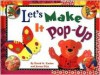 Let's Make It Pop-Up - David A. Carter
