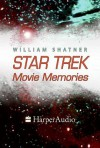 STAR TREK MOVIE MEMORIES (Audio) - William Shatner