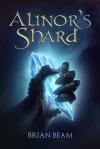 Alinor's Shard - Brian Beam