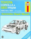 Toyota Corolla and Geo Prizm Automotive Repair Manual (Haynes Repair Manuals) - Jay Storer, John Harold Haynes