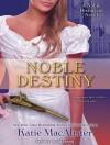 Noble Destiny - Katie MacAlister, Alison Larkin