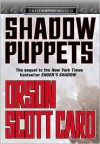 Shadow Puppets (Shadow Series, #3) - Scott Brick, Orson Scott Card, Gabrielle De Cuir, David Birney