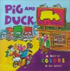 Pig and Duck Buy a Truck: A Book of Colors - Lee Lorenz
