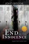 End of the Innocence [Library Edition] - John Goode