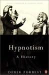 Hypnotism: A History - Derek Forrest, Anthony Storr