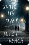 Until It's Over - Nicci French