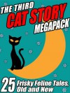 The Third Cat Story Megapack: 25 Frisky Feline Tales, Old and New - Damien Broderick, Kathryn Ptacek, Darrell Schweitzer