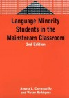 Language Minority Students in the Mainstream Classroom: Second Edition - Angela L. Carrasquillo, Vivian Rodriguez