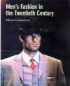 Men's Fashion In The Twentieth Century: From Frock Coats To Intelligent Fibers - Maria Costantino
