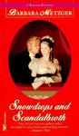Snowdrops and Scandalbroth (Regency Romance) - Barbara Metzger