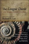 The Longue Duree and World-Systems Analysis - Richard Lee